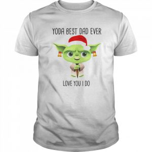 Yoda Best Dad Ever Love You I Do Christmas Day Is Coming  Classic Men's T-shirt