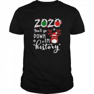 2020 youll go down in history Christmas  Classic Men's T-shirt
