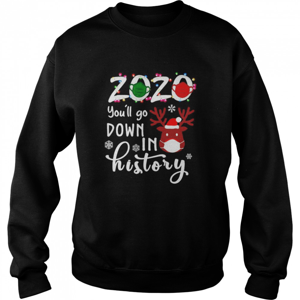 2020 youll go down in history Christmas Unisex Sweatshirt