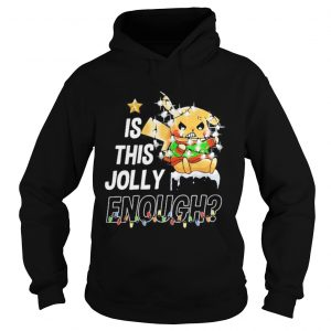 Pikachu is this jolly enough merry christmas  Hoodie