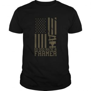 So God Made A Farmer  Unisex