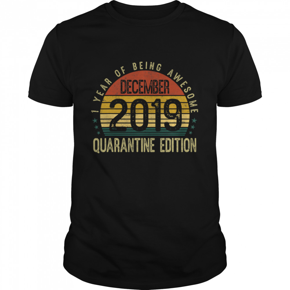 1 Year Of Being Awesome December 2019 Quarantine Edition 1st Birthday Vintage  Classic Men's T-shirt
