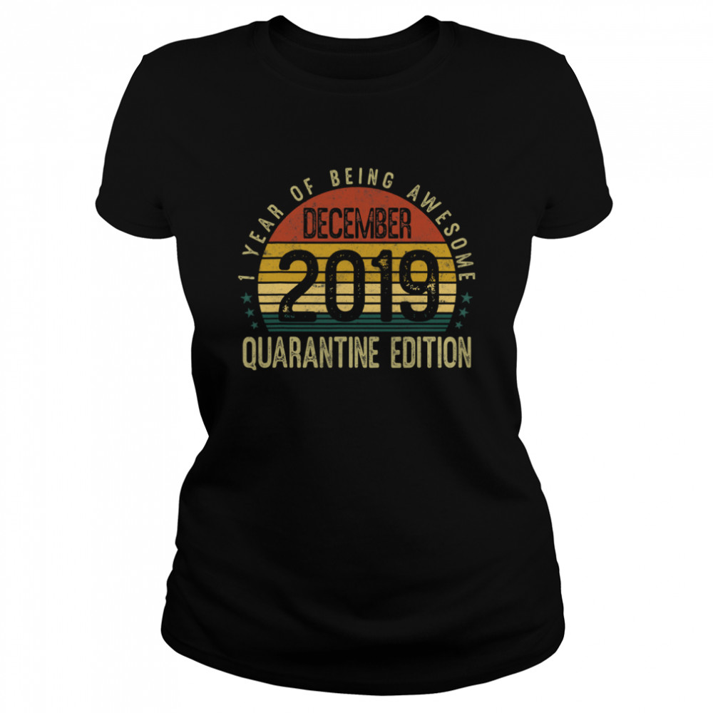1 Year Of Being Awesome December 2019 Quarantine Edition 1st Birthday Vintage  Classic Women's T-shirt