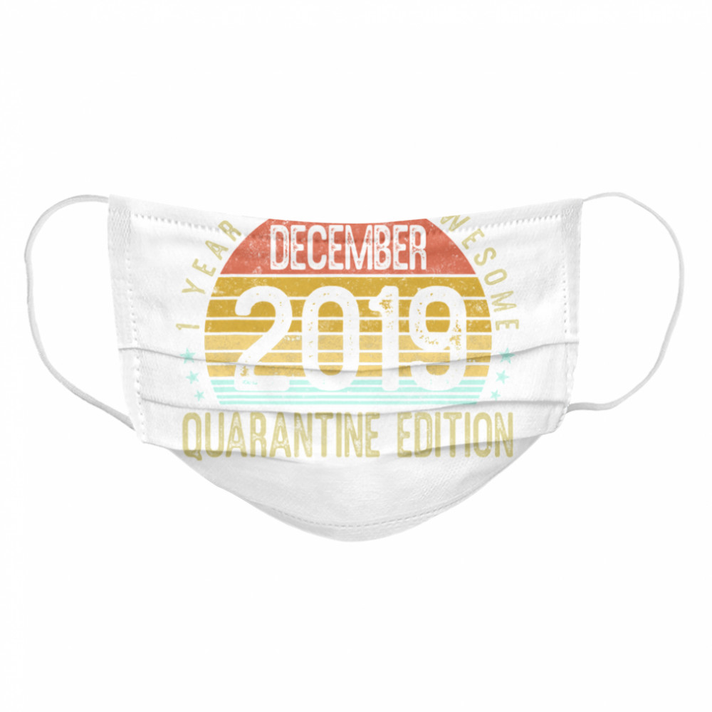 1 Year Of Being Awesome December 2019 Quarantine Edition 1st Birthday Vintage  Cloth Face Mask
