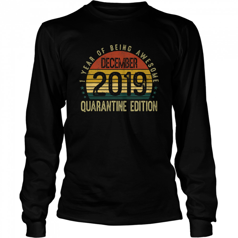 1 Year Of Being Awesome December 2019 Quarantine Edition 1st Birthday Vintage  Long Sleeved T-shirt