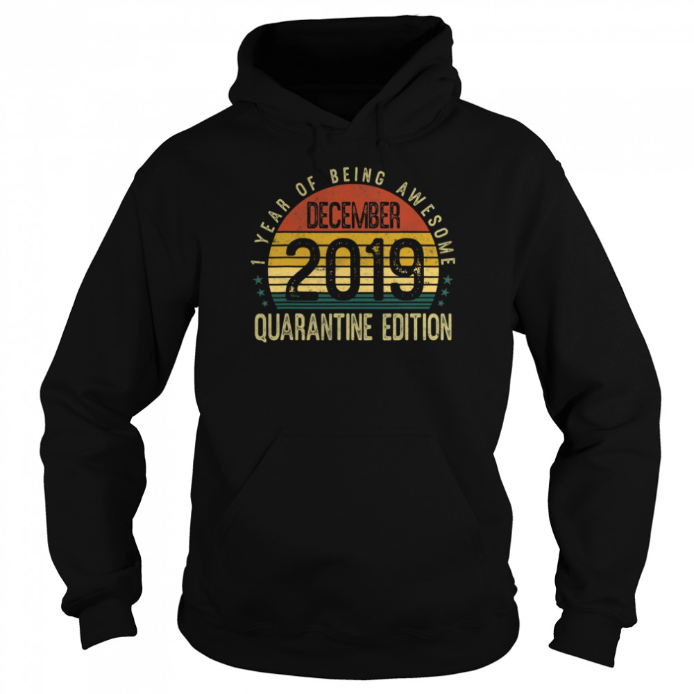 1 Year Of Being Awesome December 2019 Quarantine Edition 1st Birthday Vintage  Unisex Hoodie