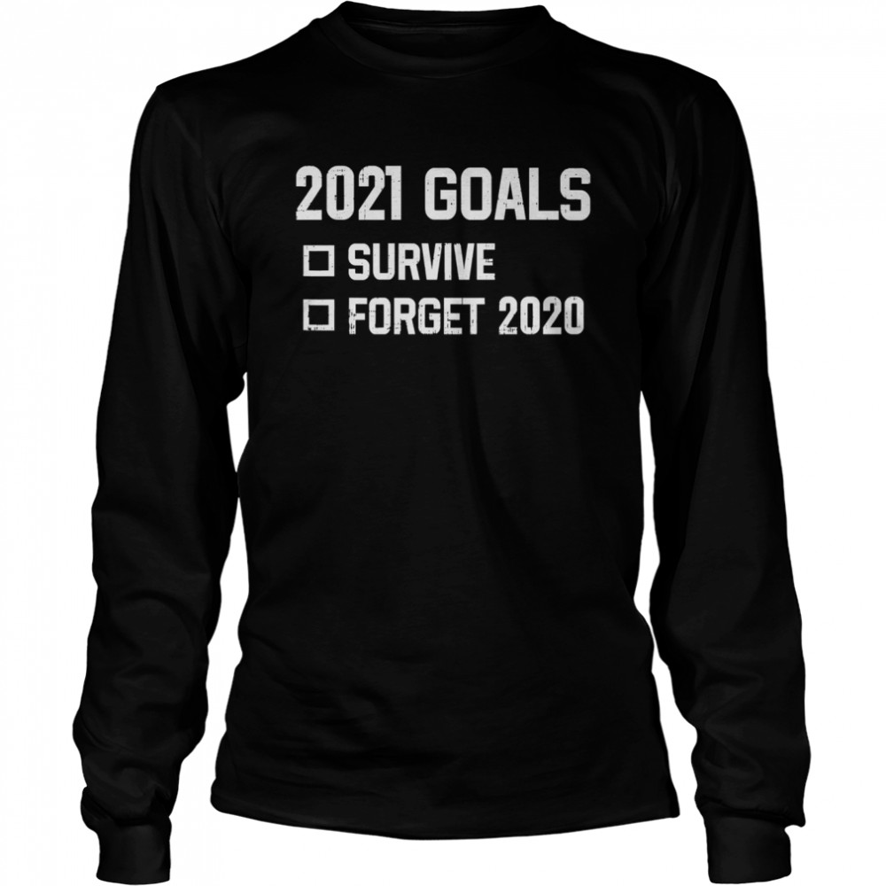 2021 Goal Survive Forget 2020 New Year Quarantine  Long Sleeved T-shirt