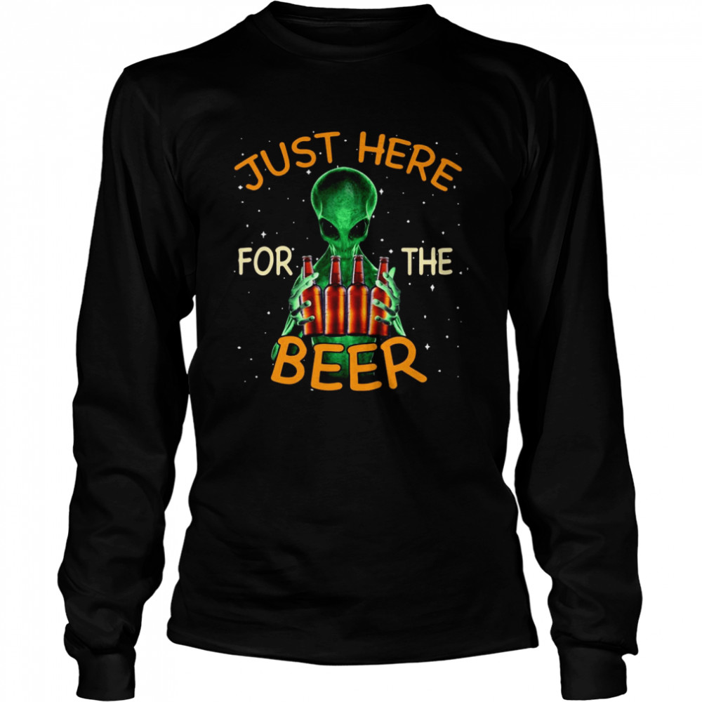 Alien Hug Saying Just Here For The Beer  Long Sleeved T-shirt