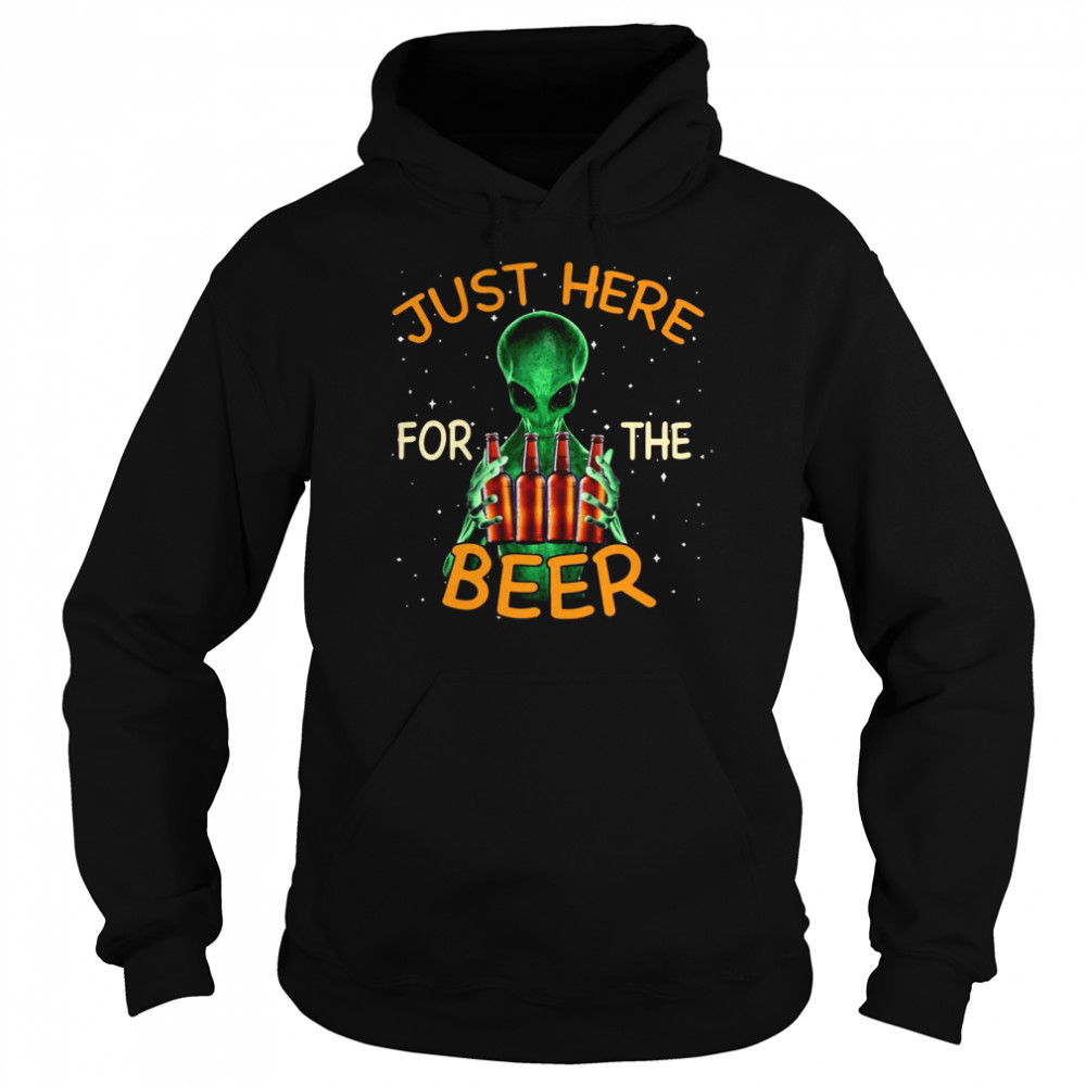 Alien Hug Saying Just Here For The Beer  Unisex Hoodie