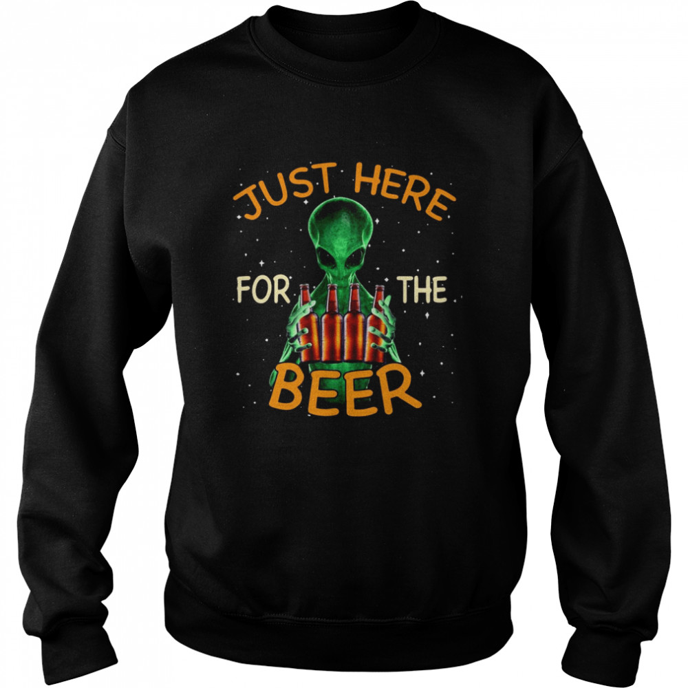 Alien Hug Saying Just Here For The Beer  Unisex Sweatshirt