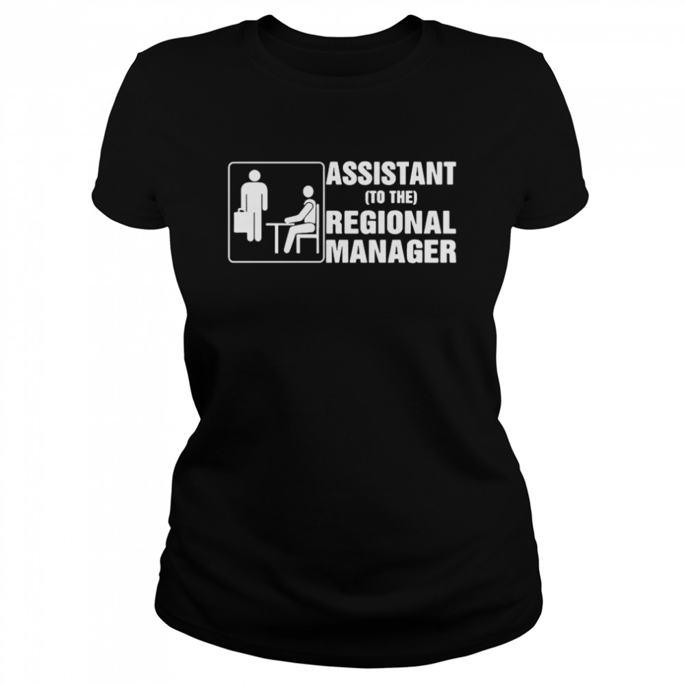 Assistant To The Regional Manager  Classic Women's T-shirt