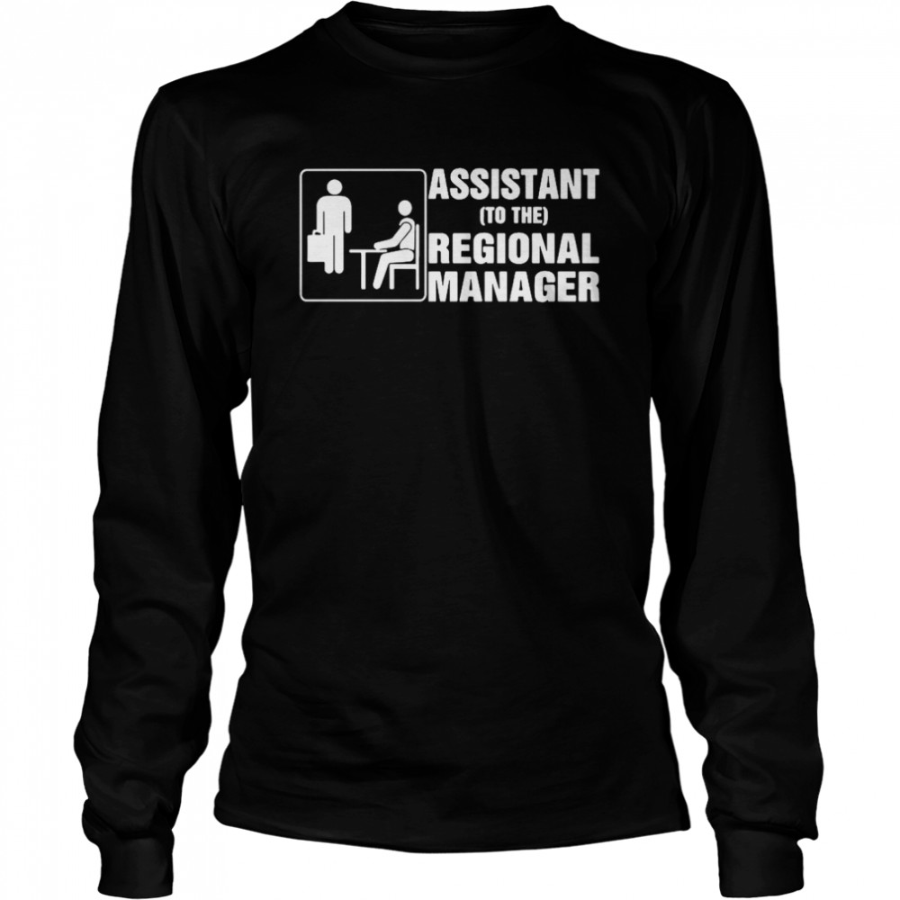 Assistant To The Regional Manager  Long Sleeved T-shirt