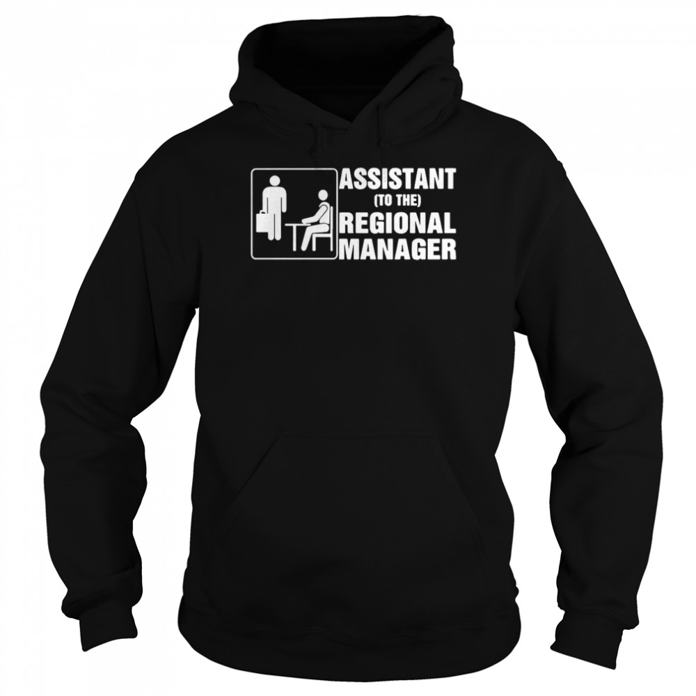 Assistant To The Regional Manager  Unisex Hoodie