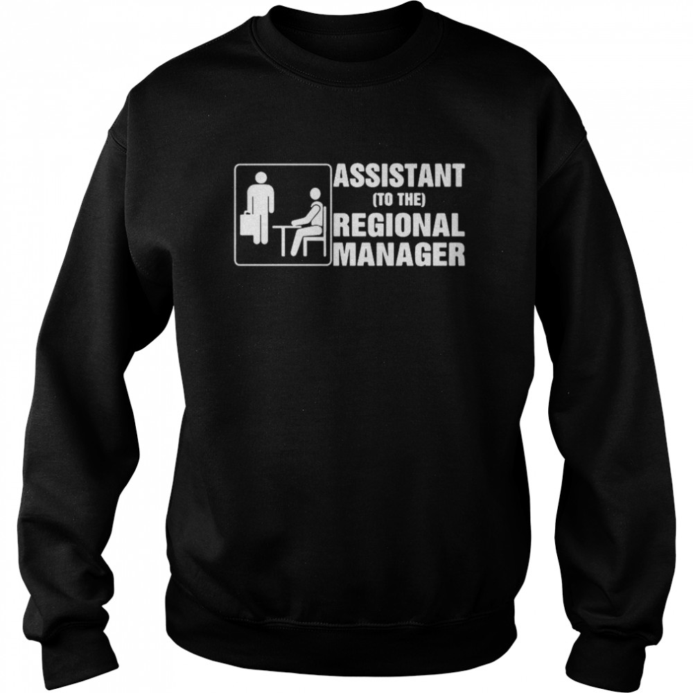 Assistant To The Regional Manager  Unisex Sweatshirt