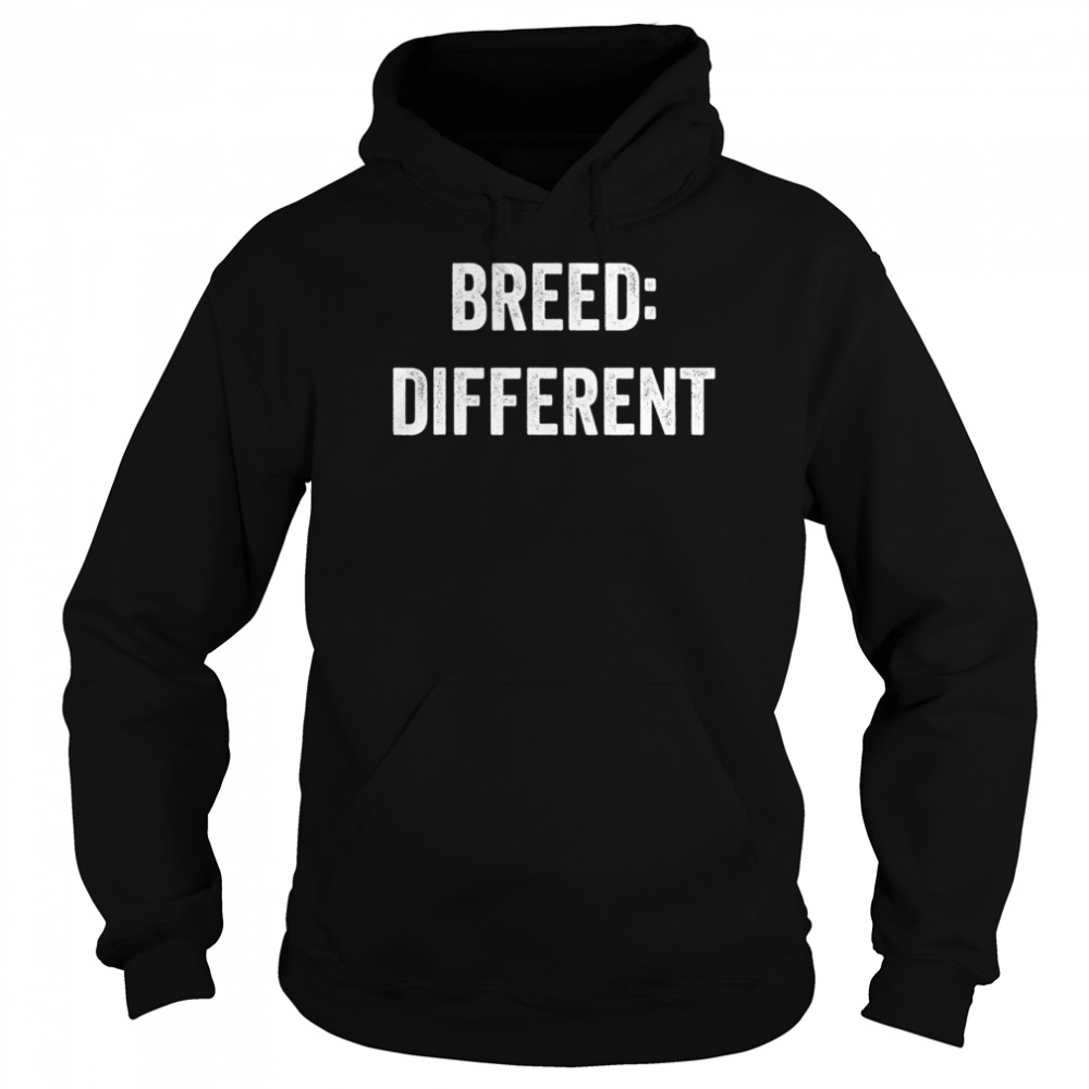 Breed Different Saying Built Cool Sarcasm  Unisex Hoodie