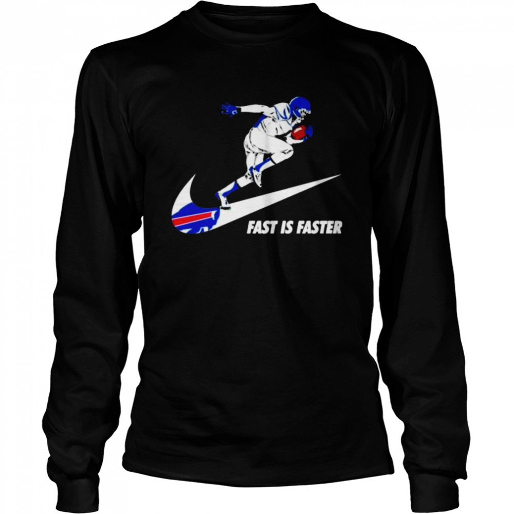 Fast is faster strong Buffalo Bills  Long Sleeved T-shirt