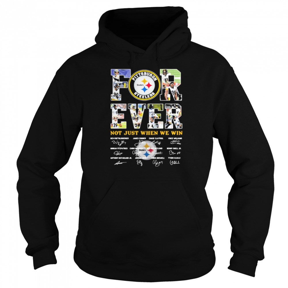 Forever Not Just When We Win Pittsburgh Steelers Signature  Unisex Hoodie