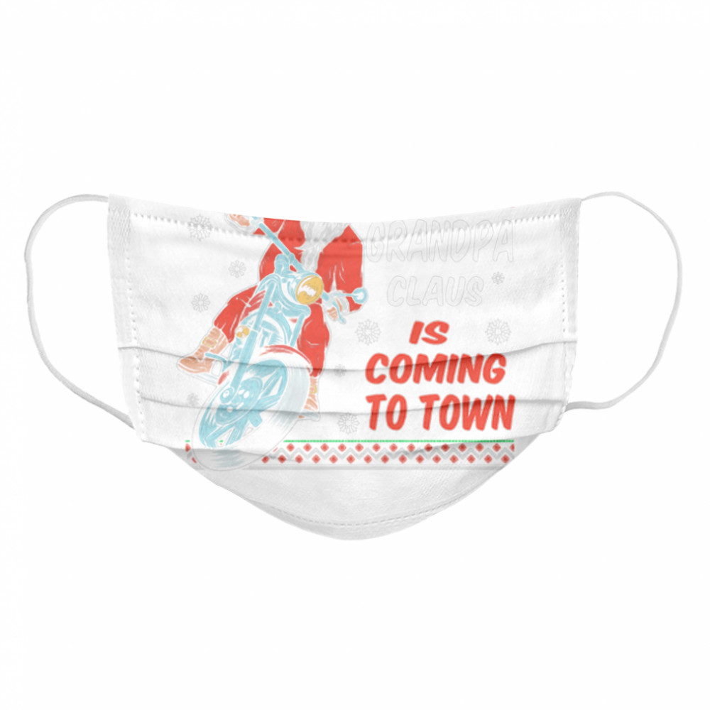 Grandpa Claus Is Coming To Town Riding Motorbike Merry Christmas  Cloth Face Mask