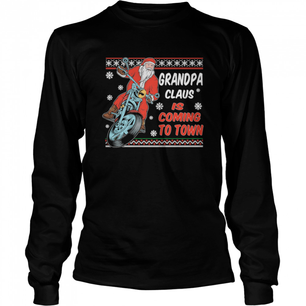 Grandpa Claus Is Coming To Town Riding Motorbike Merry Christmas  Long Sleeved T-shirt
