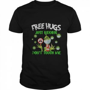 Grinch Free Hugs Just Kidding Don't Touch Me  Classic Men's T-shirt