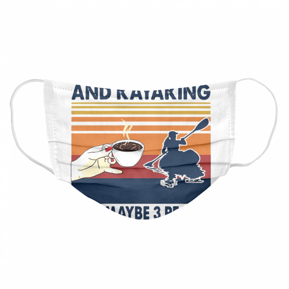 I Like Coffee And Kayaking And Maybe 3 People Vintage Retro  Cloth Face Mask