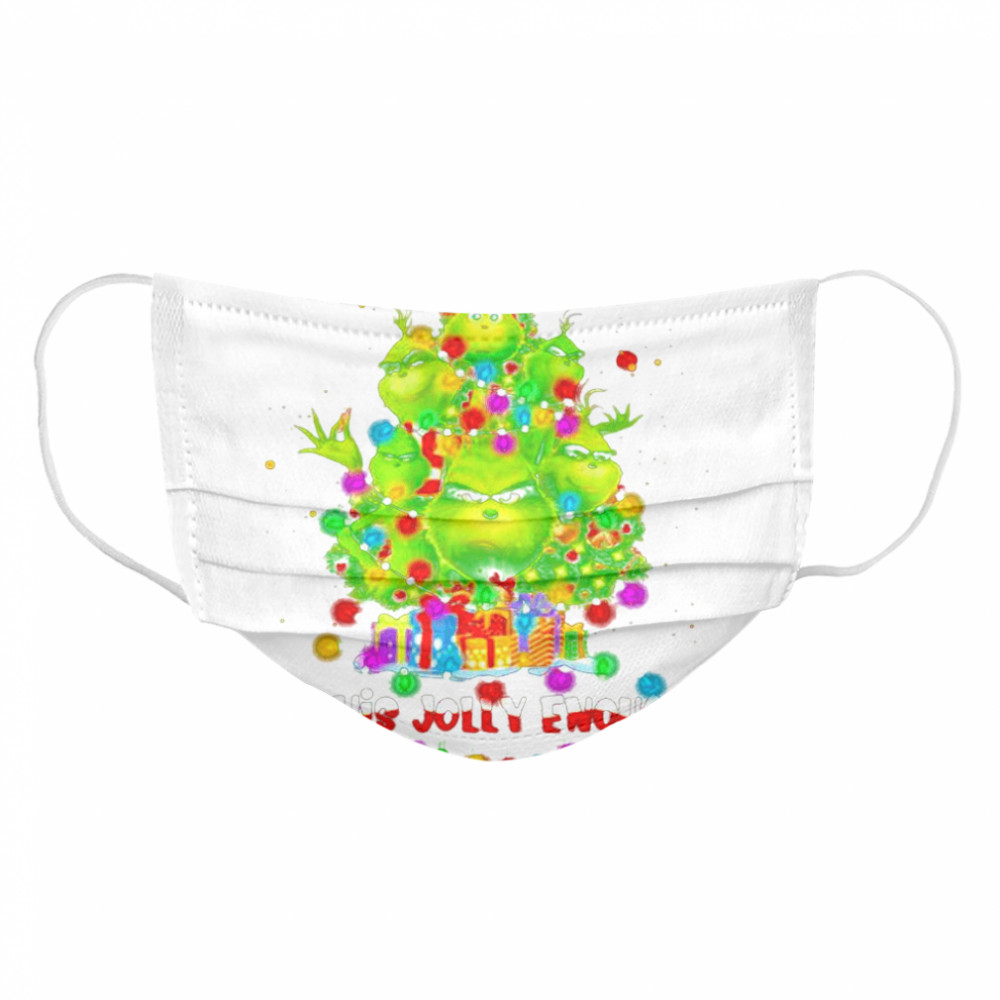 Is This Jolly Enough Lights Grinch Christmas Tree Xmas  Cloth Face Mask
