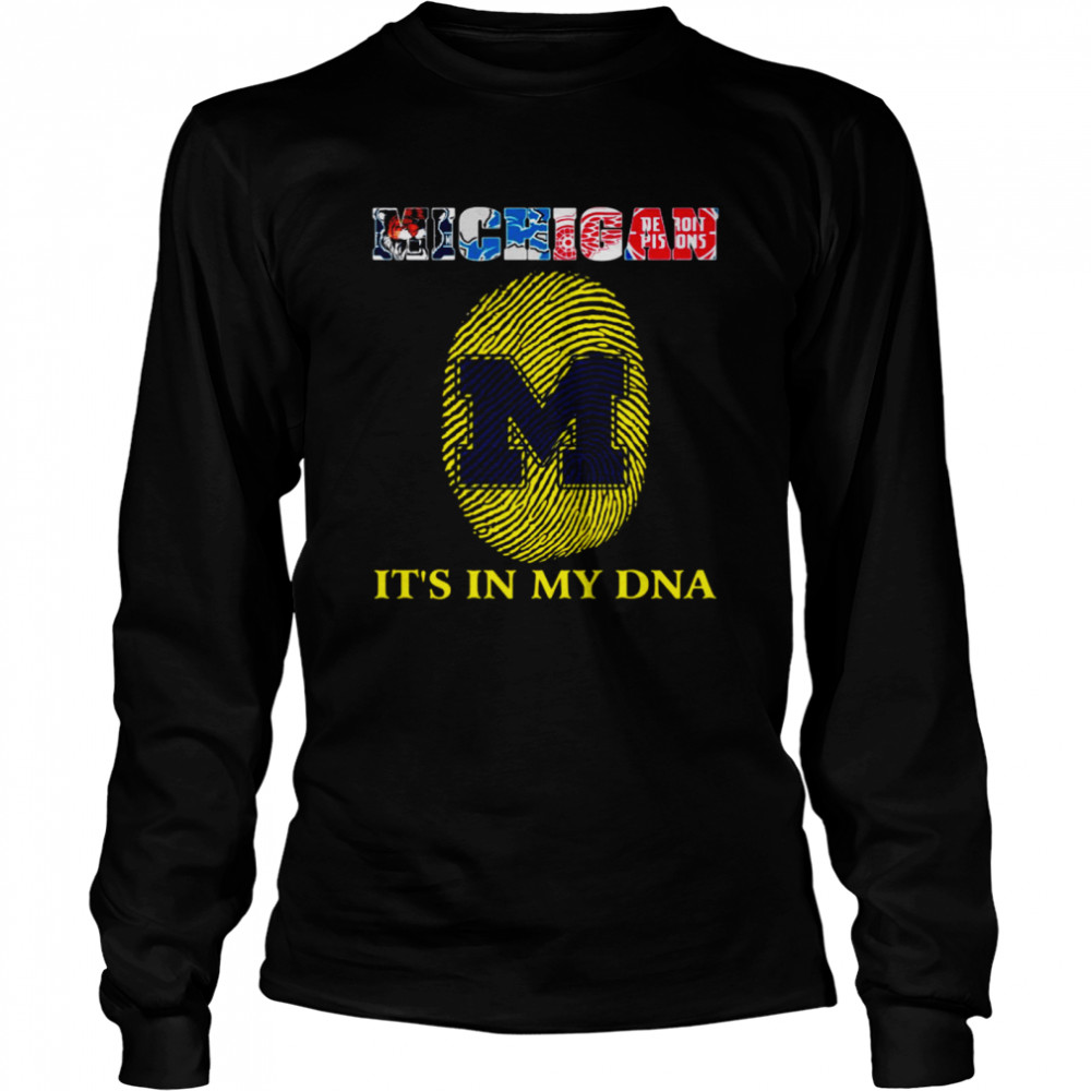 Michigan Detroit tigers Detroit Lions Detroit Red Wings Detroit Pistons it_s in my DNA  Long Sleeved T-shirt