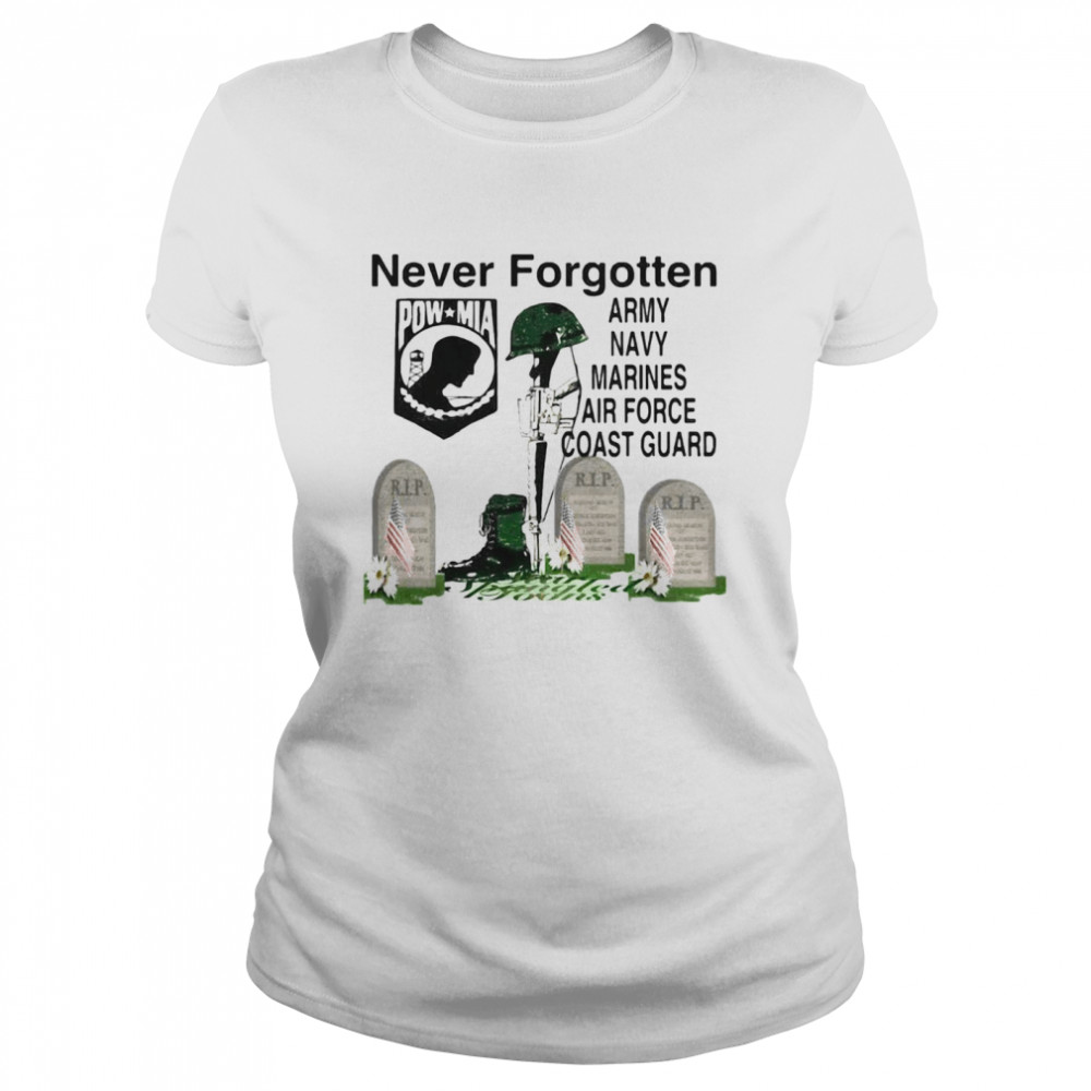 Never Forgotten Army Navy Marines Airforce Coast Guard  Classic Women's T-shirt