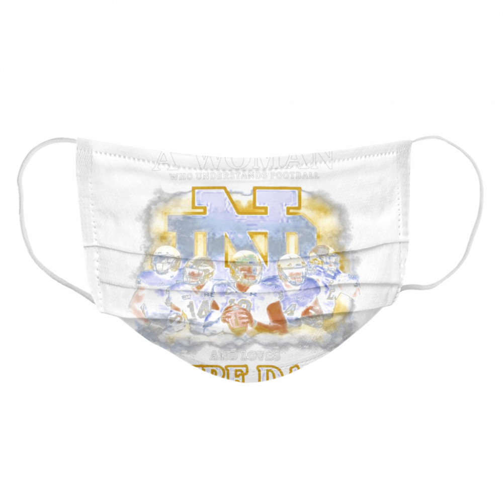 Never Underestimate A Woman Who Understands Football And Love Notre Dame  Cloth Face Mask