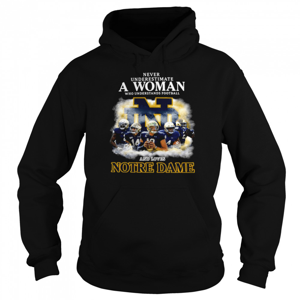 Never Underestimate A Woman Who Understands Football And Love Notre Dame  Unisex Hoodie