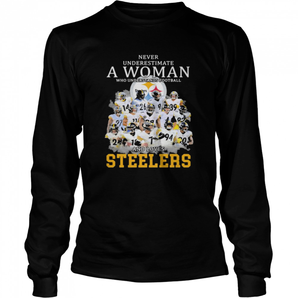 Never Underestimate A Woman Who Understands Football And Loves Steelers  Long Sleeved T-shirt