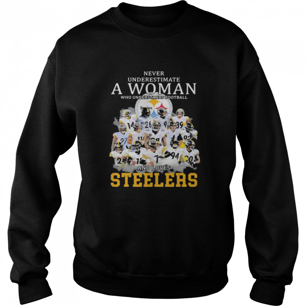 Never Underestimate A Woman Who Understands Football And Loves Steelers  Unisex Sweatshirt