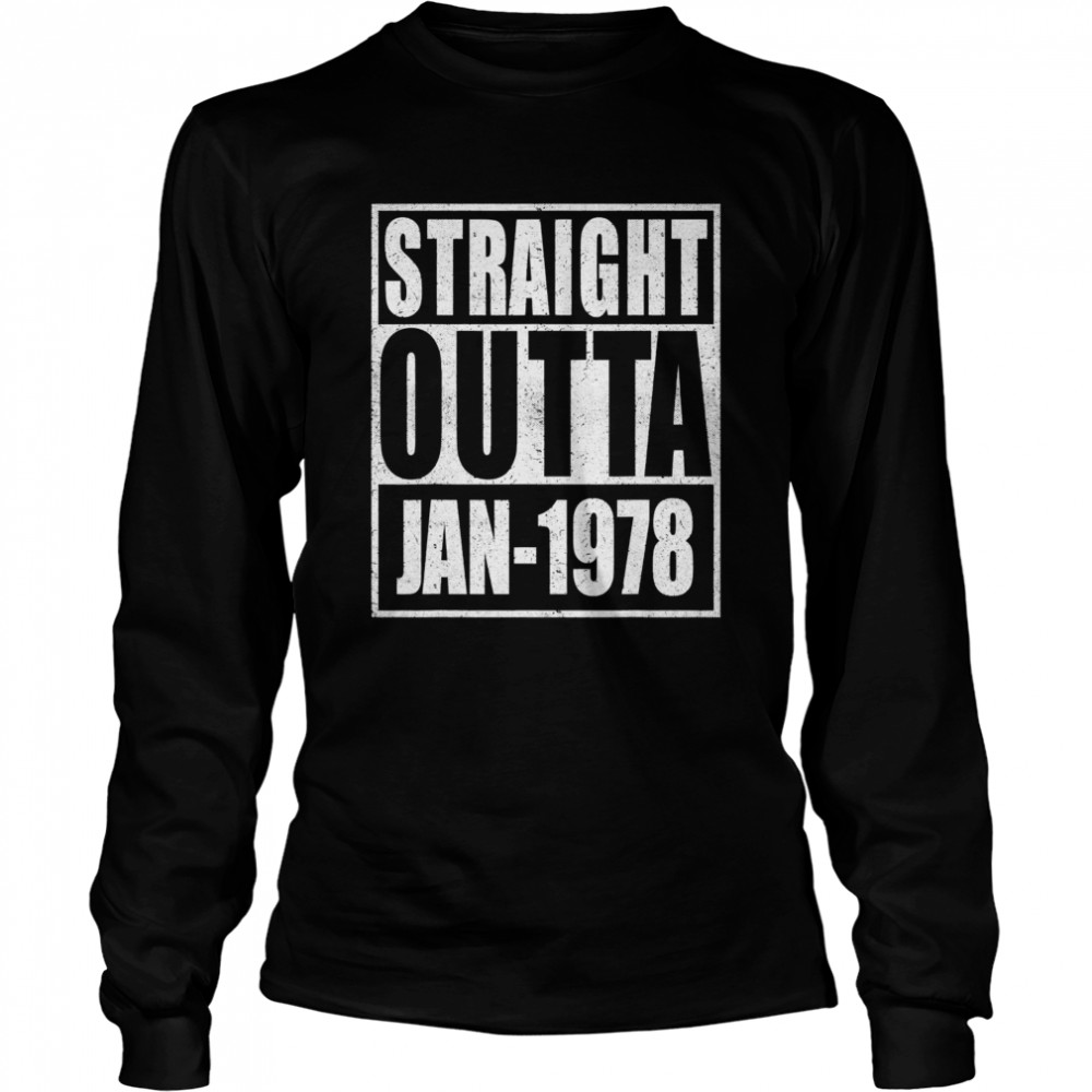 Straight Outta 1978 43th Years Old Birthday  Long Sleeved T-shirt