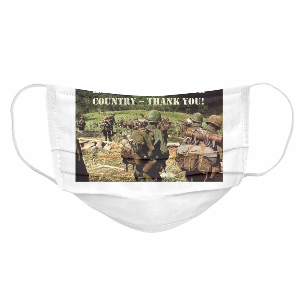 To All The Veterans Who Have Ever Served Our Country Thank You  Cloth Face Mask
