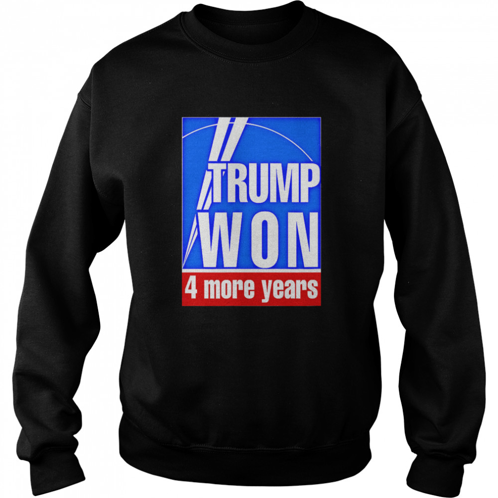 Trump Won 4 More Years Election  Unisex Sweatshirt