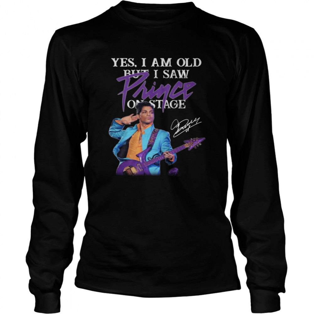 Yes I Am Old But I Saw Prince On Stage Signature  Long Sleeved T-shirt
